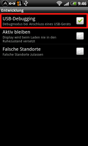 Device Einstellungen > Anwendungen > Entwicklung > USB Debugging